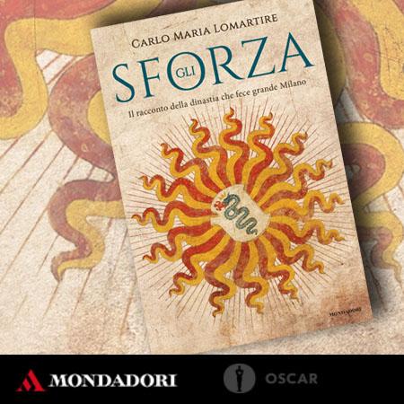 Carlo Maria Lomartire Gli Sforza, 2018 - immagine in copertina ©Fototeca Gilardi