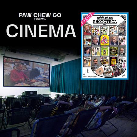 Cinema al Paw Chew Go festival 2019 - 12 ottobre alle ore 14.00 proiezione Officina Phototeca di Giuliano Grasso