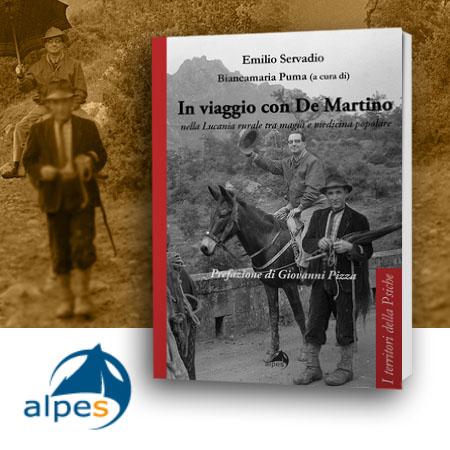 In viaggio con De Martino nella Lucania rurale tra magia e medicina popolare , di Biancamaria Puma - Alpes edizioni 2019