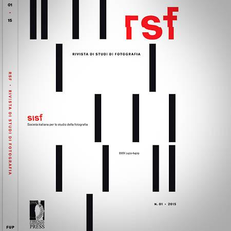 RSF. Rivista di studi di fotografia Roma, martedì 24 novembre 2015, ore 17 Milano, mercoledì 2 dicembre 2015, ore 18
